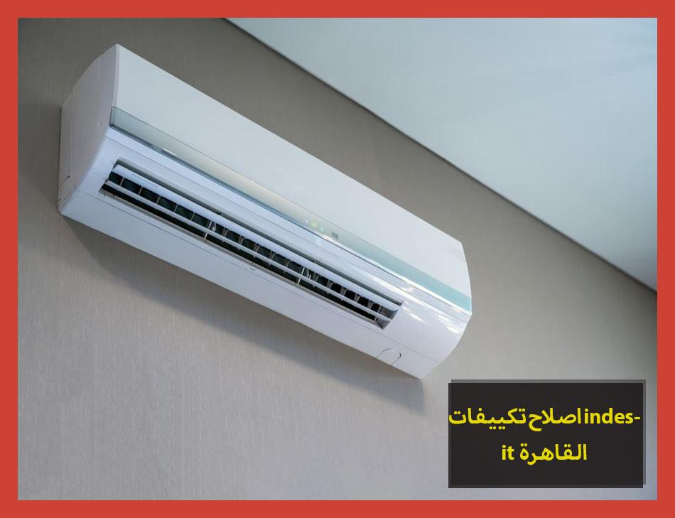 اصلاح تكييفات indesit القاهرة | Indesit Maintenance Center